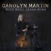 Wild West Texas Wind by Carolyn Martin