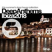 Sirup Deep Anthems Ibiza 2018 von Various Artists