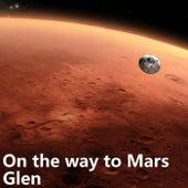 On the Way to Mars de Glen