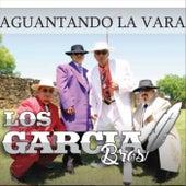 Aguantando la Vara de Los Garcia Bros.