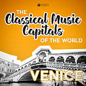 Classical Music Capitals of the World: Venice von Various Artists