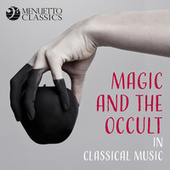 Magic and the Occult in Classical Music by Various Artists