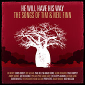 He Will Have His Way - The Songs Of Tim & Neil Finn de Various Artists