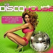 It's Disco House by Various Artists