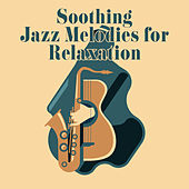 Soothing Jazz Melodies for Relaxation de Relaxing Instrumental Music