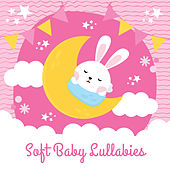 Soft Baby Lullabies by Lullaby Land