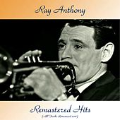 Remastered Hits (All Tracks Remastered 2018) de Ray Anthony
