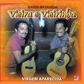 Raízes Sertanejas / Virgem Aparecida von Vieira E Vieirinha
