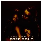 Roze Gold by I Am A. S.M.O.O.T.H