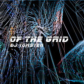 Of The Grid by Dj tomsten