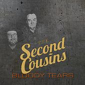 Bloody Tears by Second Cousins