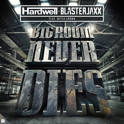 Bigroom Never Dies by Hardwell