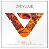 Finally by Dirty Loud