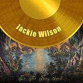 In The Fairy Land by Jackie Wilson