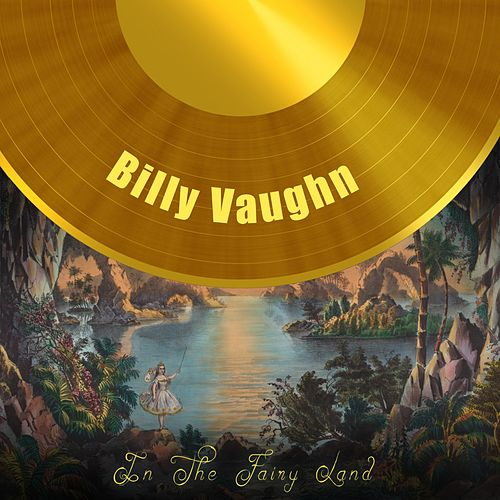 In The Fairy Land von Billy Vaughn