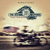 What A Fool Believes - Live & Remastered von The Doobie Brothers