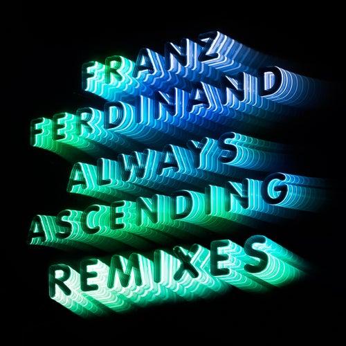 Always Ascending (Nina Kraviz Remix) de Franz Ferdinand