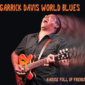 A House Full of Friends by Garrick Davis World Blues