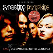 Live: Del Mar Fairgrounds 26 OCT '93 - Remastered de Smashing Pumpkins