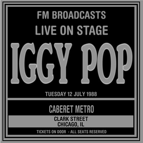 Live On Stage FM Broadcasts - Caberet Metro, Chicago 12th July 1988 de Iggy Pop