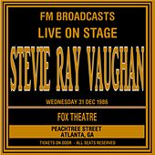 Live On Stage FM Broadcasts - Fox Theater, Atlanta  31st December 1986 by Stevie Ray Vaughan
