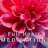 Full Heart Meditation - Karunesh Heart Beautiful Music for Deep Meditation by Gold Heart