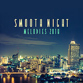 Smooth Night Melodies 2018 by Relaxing Piano Music