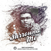 Surround Me von Josh
