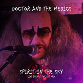 Spirit in the Sky (Live) by Doctor and the Medics
