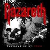 Tattooed on My Brain by Nazareth