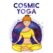 Cosmic Yoga by Nature Sound Series