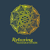 Relaxing Meditation After Work von Soothing Sounds