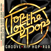Top Of The Pops - Groove, Hip Hop & RnB by Various Artists