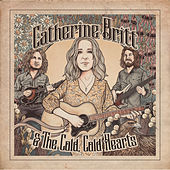 Catherine Britt & The Cold Cold Hearts de Catherine Britt
