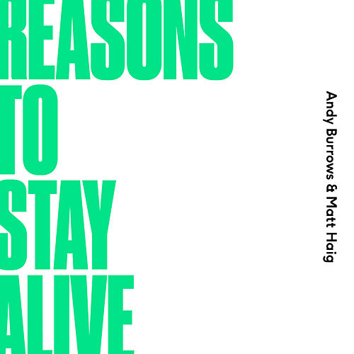 Reasons To Stay Alive by Andy Burrows & Matt Haig