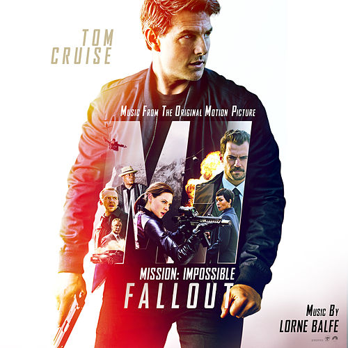 Mission: Impossible - Fallout (Music from the Motion Picture) by Lorne Balfe