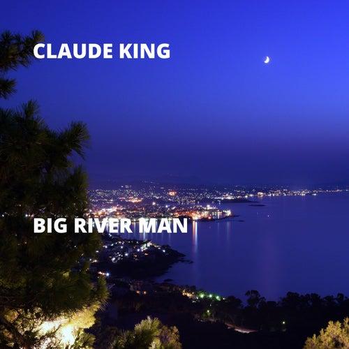 Big River Man de Claude  King