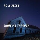 Shine Me Through by RC