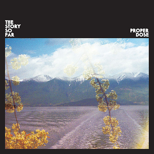 Proper Dose by The Story So Far