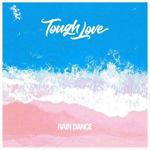 Rain Dance di Tough Love