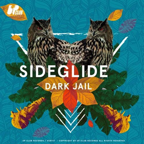 Dark Jail by Sideglide