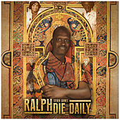 Ralph Die Daily by Steven Gaines