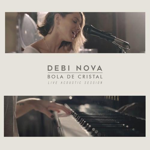 Bola de Cristal (Versión Acústica) by Debi Nova