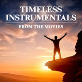 Timeless Instrumental Music from Movies & TV by Various Artists