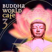 Buddha World Cafe 3 by Various Artists