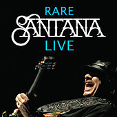 Rare Santana Live by Santana