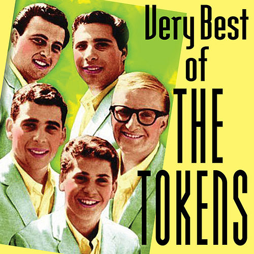 Very Best Of The Tokens by The Tokens