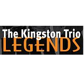 The Kingston Trio: Legends de The Kingston Trio