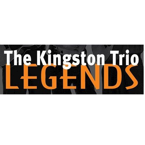 The Kingston Trio: Legends by The Kingston Trio