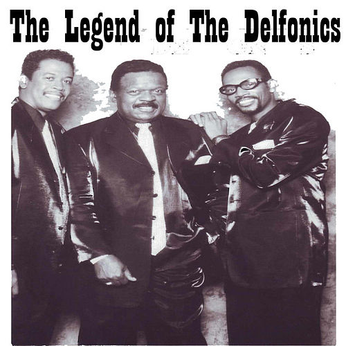 The Legend of The Delfonics by The Delfonics